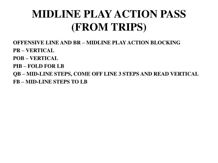 MIDLINE PLAY ACTION PASS
