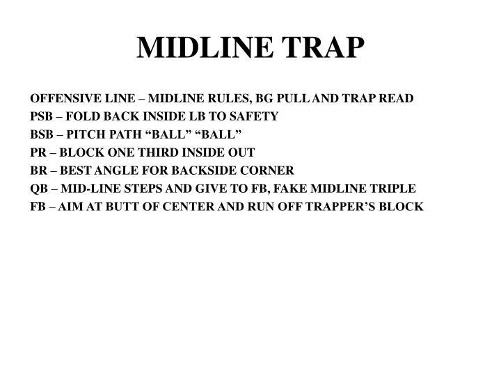 MIDLINE TRAP