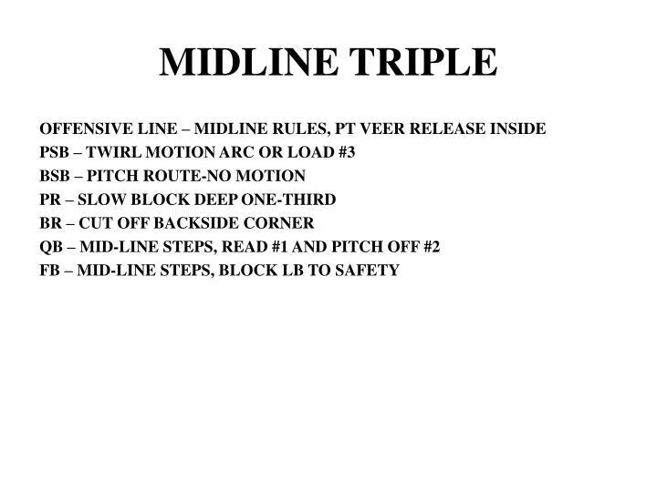 MIDLINE TRIPLE