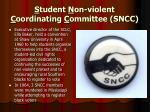s tudent n on violent c oordinating c ommittee sncc