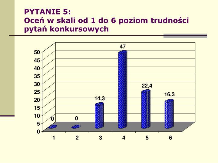 PYTANIE 5: