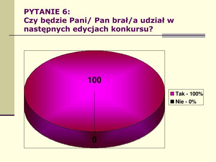 PYTANIE 6: