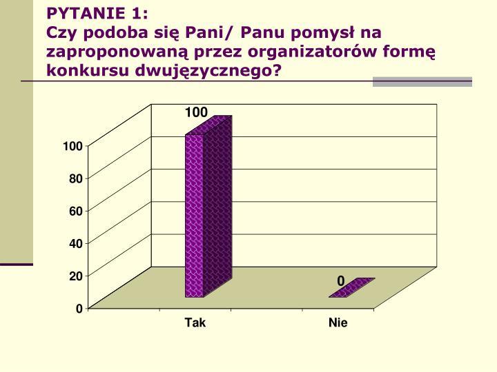 PYTANIE 1: