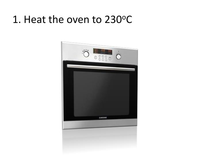 1 heat the oven to 230 o c