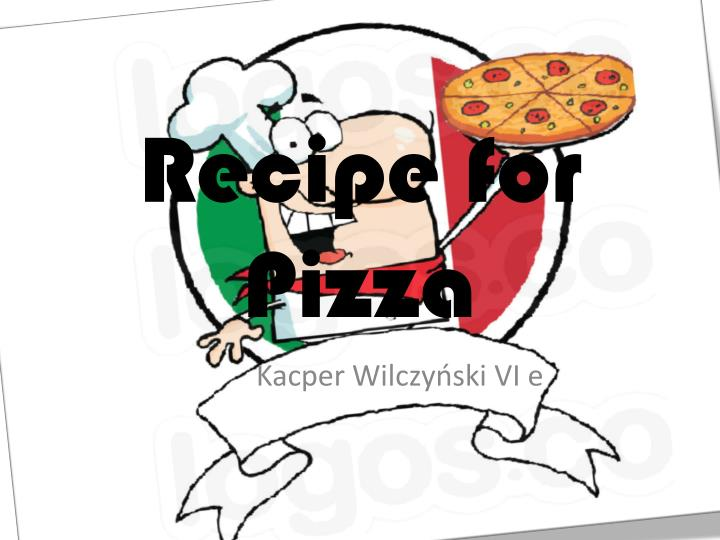 Recipe for pizza