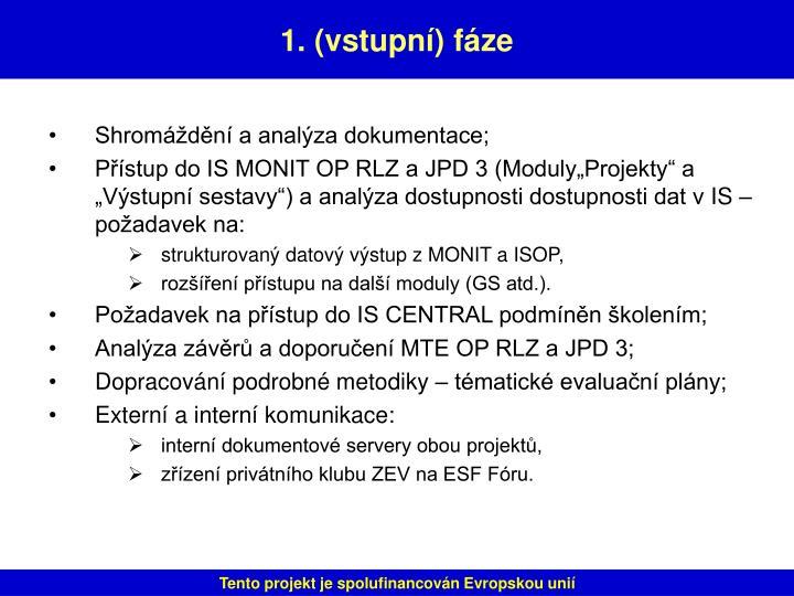 Shromáždění a analýza dokumentace;
