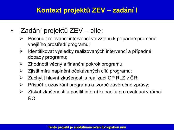 Zadání projektů ZEV – cíle: