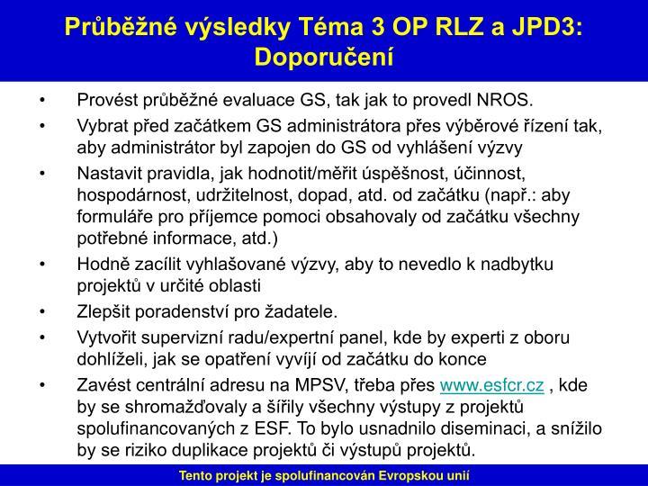 Provést průběžné evaluace GS, tak jak to provedl NROS.