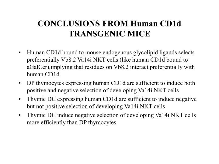 CONCLUSIONS FROM Human CD1d TRANSGENIC MICE