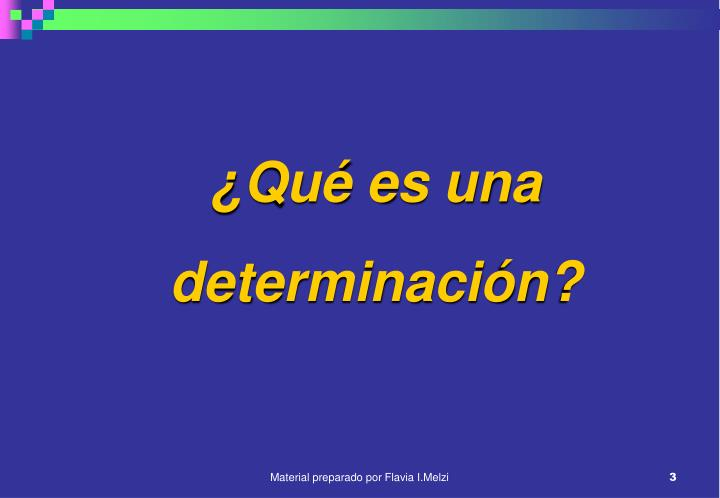 ¿Qué es una determinación?