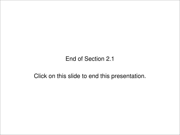 End of Section 2.1