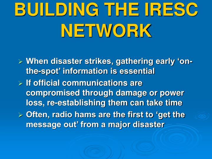 BUILDING THE IRESC NETWORK