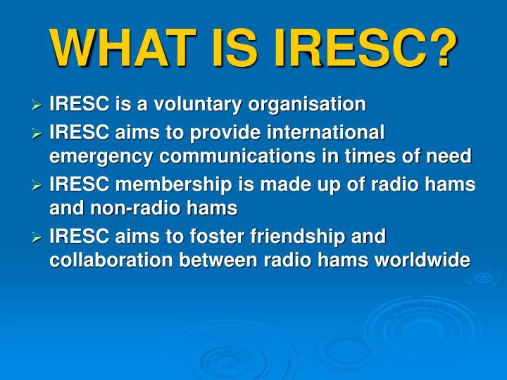 WHAT IS IRESC?