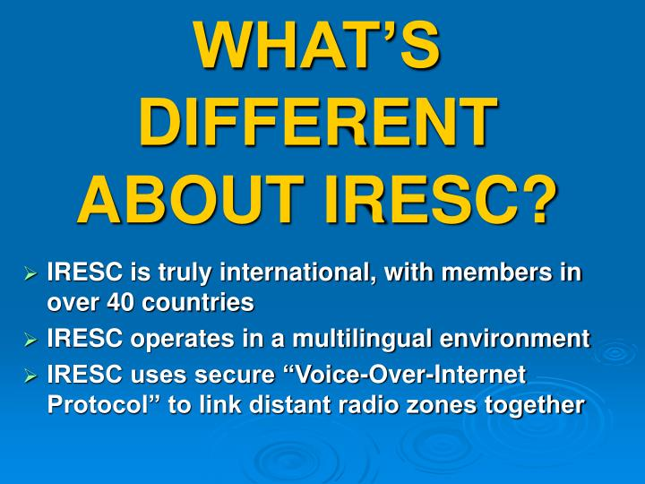 WHAT'S DIFFERENT ABOUT IRESC?