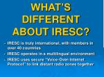 what s different about iresc