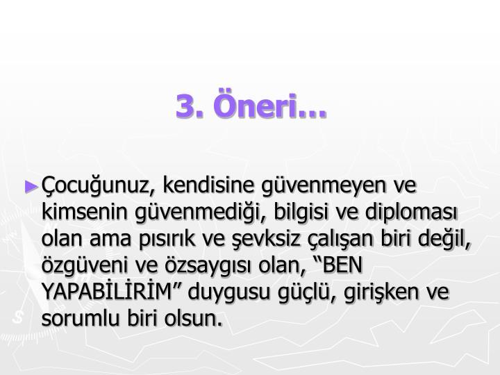 3. Öneri…