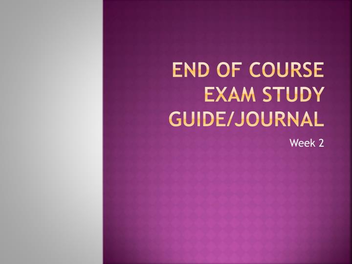 End of course exam study guide journal