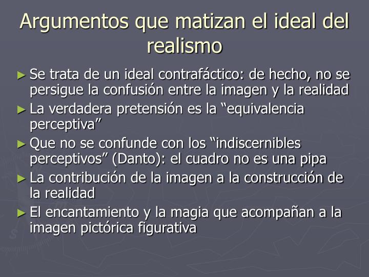 Argumentos que matizan el ideal del realismo