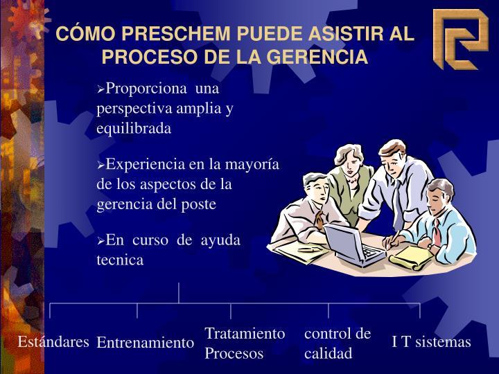 CÓMO PRESCHEM PUEDE ASISTIR AL PROCESO DE LA GERENCIA