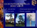 uso de postes de madera en redes aereas