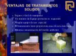 ventajas de tratamientos solidos