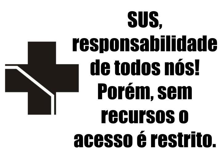 SUS, responsabilidade de todos nós!