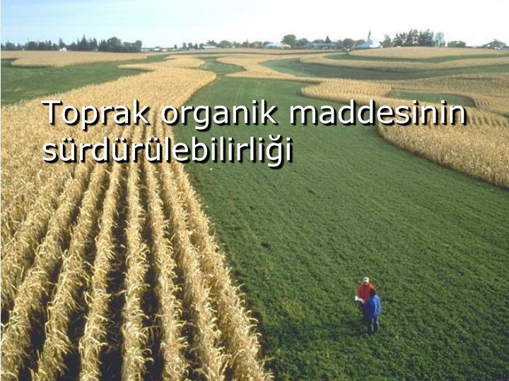 Toprak organik maddesinin sürdürülebilirliği
