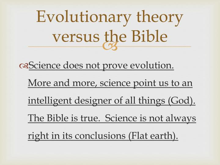 Evolutionary theory versus the Bible