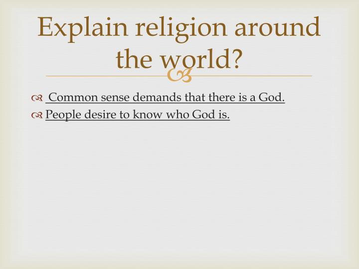 Explain religion around the world?