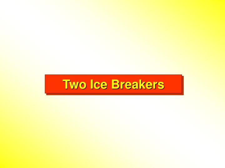 Two Ice Breakers