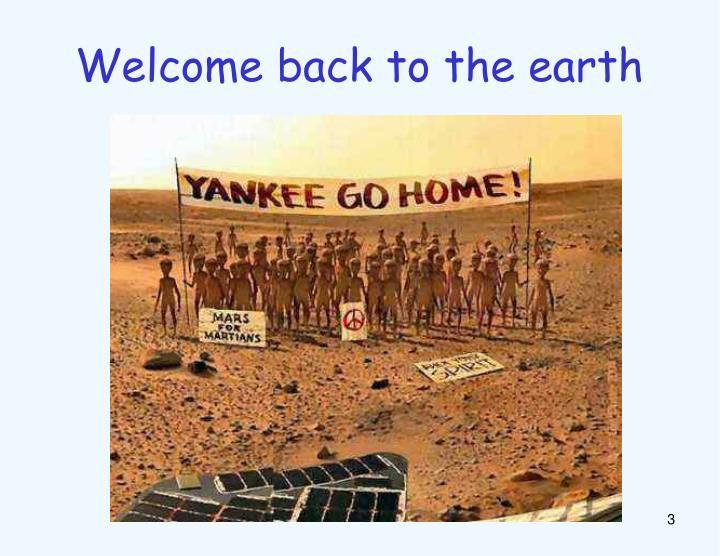 Welcome back to the earth