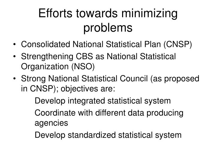 Efforts towards minimizing problems