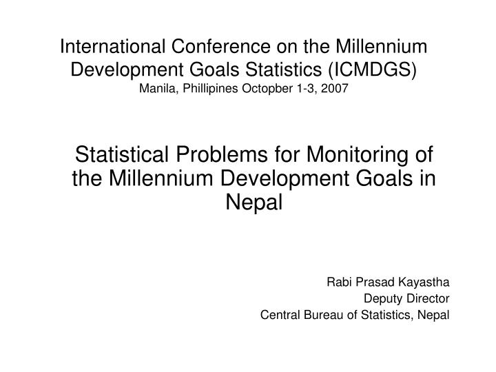 International Conference on the Millennium Development Goals Statistics (ICMDGS)