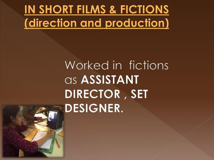 IN SHORT FILMS & FICTIONS (direction and production)