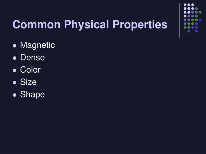 Common Physical Properties