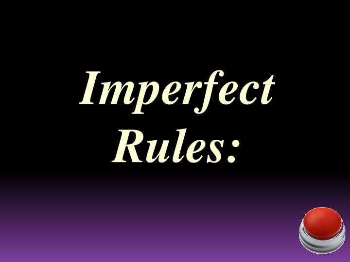 Imperfect Rules: