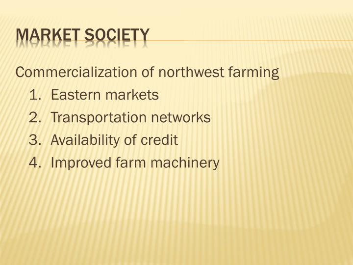 Commercialization of northwest farming