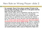 new rule on wrong player slide 2