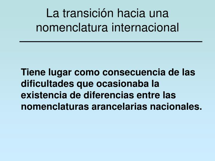 La transición hacia una nomenclatura internacional