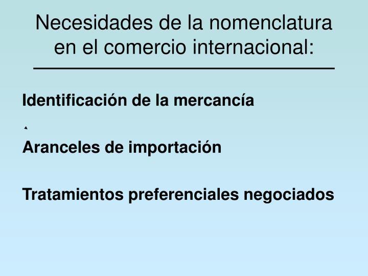 Necesidades de la nomenclatura en el comercio internacional: