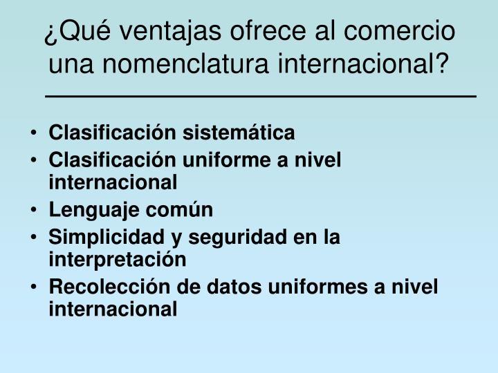 ¿Qué ventajas ofrece al comercio una nomenclatura internacional?