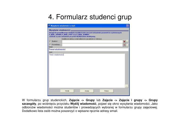W formularzu grup studenckich,