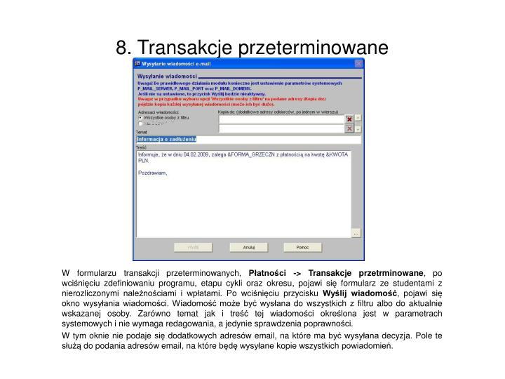 W formularzu transakcji przeterminowanych,