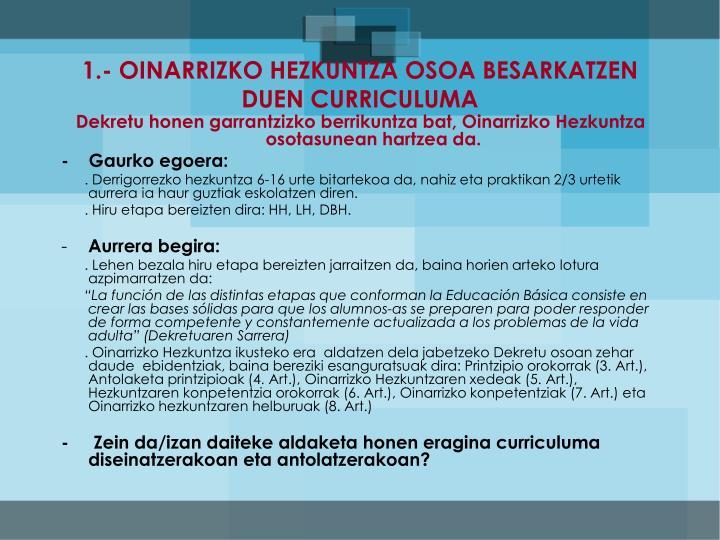 1.- OINARRIZKO HEZKUNTZA OSOA BESARKATZEN DUEN CURRICULUMA