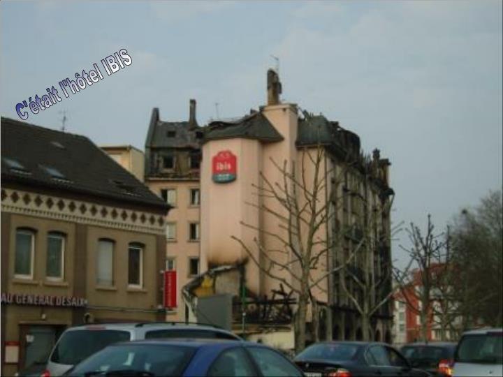 C'était l'hôtel IBIS