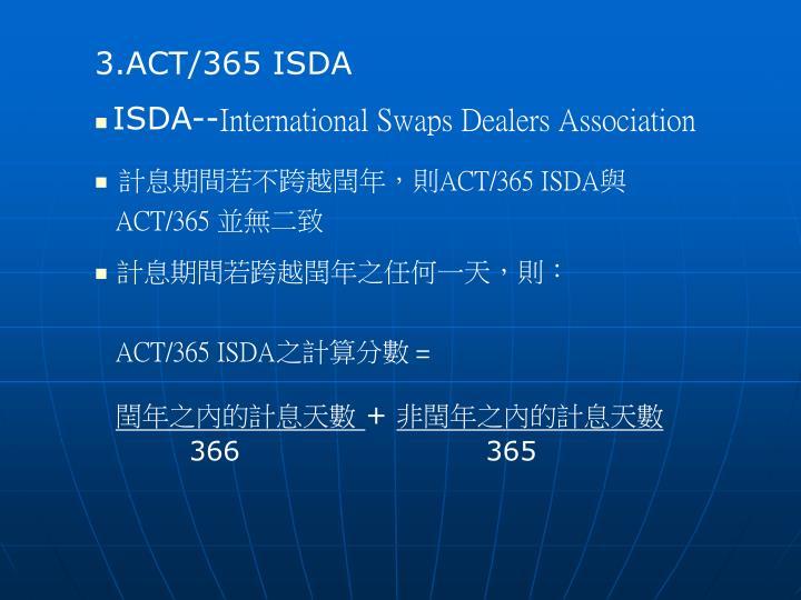 3.ACT/365 ISDA