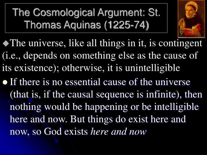 The Cosmological Argument: St. Thomas Aquinas (1225-74)