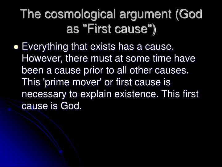 "The cosmological argument (God as ""First cause"")"