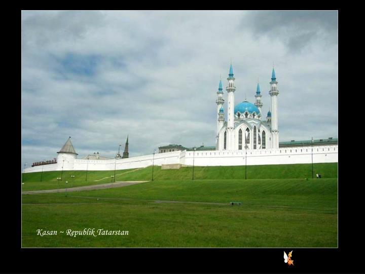 Kasan ~ Republik Tatarstan
