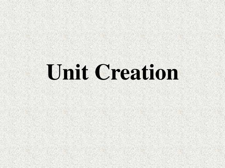 Unit Creation